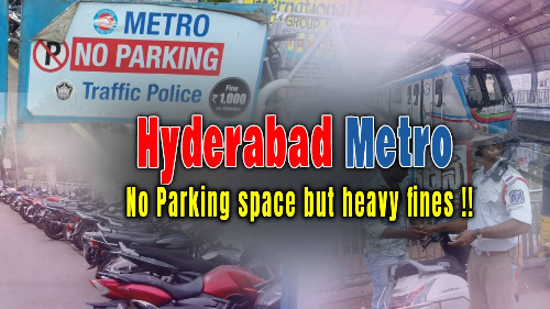 Hyderabad Metro: No Parking space but heavy fines !